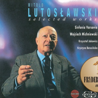 WITOLD LUTOSŁAWSKI Selected works