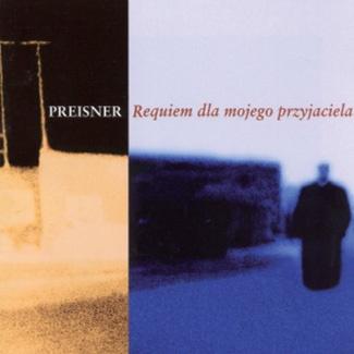 ZBIGNIEW PREISNER Requiem dla mojego przyjaciela