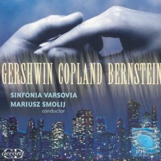Sinfonia Varsovia - GERSHWIN COPLAND BERNSTEIN