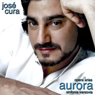 José Cura Aurora Opera Arias