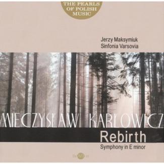 Sinfonia Varsovia - MIECZYSŁAW KARŁOWICZ Rebirth Symphony