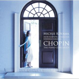 Michie Koyama CHOPIN The Piano Concertos