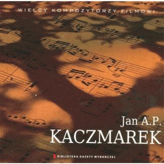 Wielcy Kompozytorzy Filmowi JAN A.P. KACZMAREK