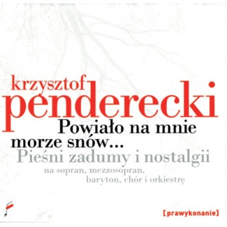 Krzysztof Penderecki Powiało na mnie morze snów