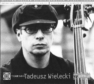 MUZYKA POLSKA DZISIAJ  Tadeusz Wielecki