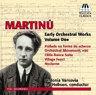 MARTINŮ Early Orchestral Works, Vol.1