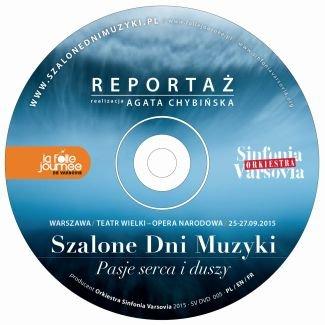 Sinfonia Varsovia - Szalone Dni Muzyki / La Folle Journée de Varsovie PASJE SERCA I DUSZY