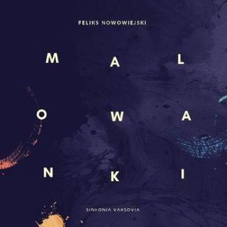 Feliks Nowowiejski  MALOWANKI LUDOWE