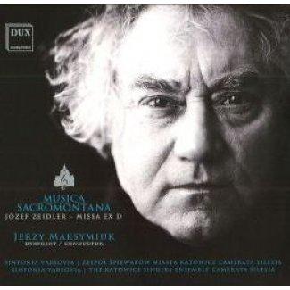 Sinfonia Varsovia - MUSICA SACROMONTANA / JÓZEF ZEIDLER – MISSA EX D