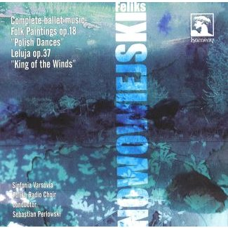 FELIKS NOWOWIEJSKI Complete ballet music