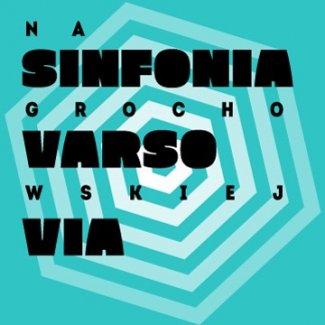 Sinfonia Varsovia naGrochowskiej – Arie ozmierzchu