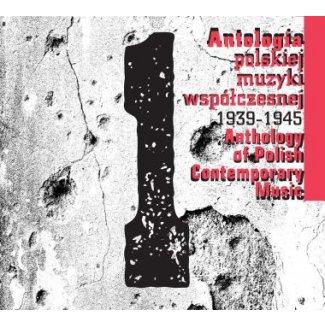 Antologia polskiej muzyki współczesnej 1939-1945 / CD 1
