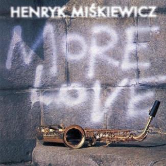 Sinfonia Varsovia - Henryk Miśkiewicz MORE LOVE