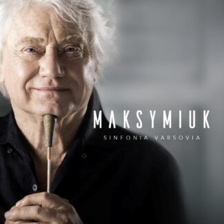 Sinfonia Varsovia - MAKSYMIUK & SINFONIA VARSOVIA